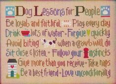 Dog Lessons for People - Cross Stitch Pattern (not up to doing the cross stitching, but good things to remember)