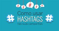 Como usar Hashtags para as suas campanhas de marketing de redes sociais.