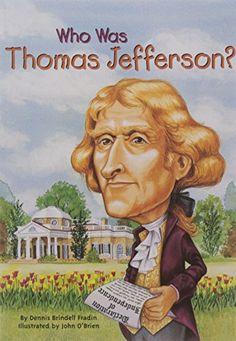 Who Was Thomas Jefferson? by Dennis Brindell Fradin http://www.amazon.com/dp/0448431459/ref=cm_sw_r_pi_dp_gJaJvb03AR3DF