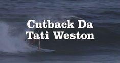 Manobra do dia - Cutback da Tati Weston