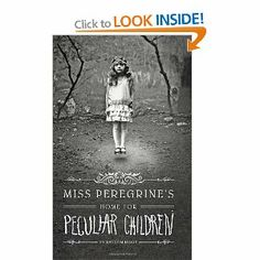 Miss Peregrine's Home for Peculiar Children.  Love this cover!