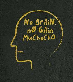 """""""No brain no gain"""" by @usenotordinary Disponível em camiseta poster case e almofada #movidoapessoasincriveis #artetododia"""