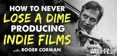 ROGER CORMAN, indie film, filmmaking, indie film hustle,