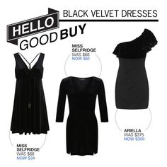 """""""Hello Good Buy: Black Velvet Dresses"""" by polyvore-editorial ❤ liked on Polyvore featuring Miss Selfridge, Ariella and HelloGoodBuy"""