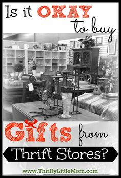 "Is it OK to buy gifts from Thrift Stores? By Thrifty Little Mom. ""I'm the type of Christmas giver who's looking for the perfect, unique, one of a kind gift for everyone. Finding those kinds of gifts rarely happen at Mega Mart...."""