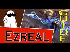 Ezreal Guide S6 ~ League of Legends
