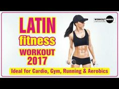 Latin Fitness Workout 2017 - YouTube