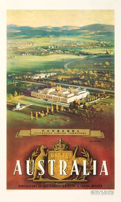This 1950s advertisement for Australia's capital Canberra features an aerial view looking across the Provisional Parliament House (now Old Parliament House) and what is now known as the John Gorton…