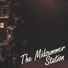 The Midsummer Station