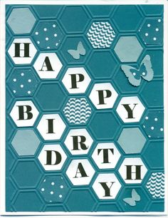 "handmade birthday card ... IslandIindigo + Baja Breeze ... hexagon embossing folder ... hexagons filled with matching patterned paper or the letters that spell out ""Happy Birthday"" ... letters printed out and then cut out ... great design! ... Stampin' Up!"