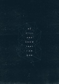 "Be Still and Know - inspired by Psalm 46 ""God is our refuge and strength, an ever-present help in trouble. Therefore we will not fear, thoug..."