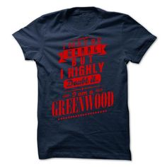 GREENWOOD - I may  be wrong but i highly doubt it i am  - #mom shirt #maroon sweater. LOWEST SHIPPING => https://www.sunfrog.com/Valentines/GREENWOOD--I-may-be-wrong-but-i-highly-doubt-it-i-am-a-GREENWOOD.html?68278