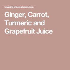 Ginger, Carrot, Turmeric and Grapefruit Juice