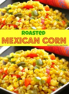 This colorful Roasted Mexican Corn is seasoned with fresh bell peppers and roasted in the oven until slightly sweet and charred. Fried Corn Recipes, Canned Corn Recipes, Vegetable Recipes, Mexican Food Recipes, Mexican Dinners, Drink Recipes, Snack Recipes, Mexican Corn Side Dish, Cinco De Mayo