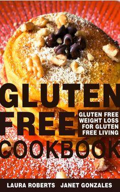 Gluten Free #Cookbook: #Gluten #Free Weight Loss for Gluten Free Living http://apsense.cc/a255d4
