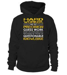 Hard worker. We Do Precision Guess Work Job Title T-Shirt #HardWorker.
