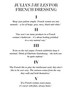Every single one of these is total rubbish LOL. I know because I lived in France for 10 years and half my family is comprised of French women. I hate these so-called rules and truths about what makes people cool/chic/beautiful/etc. Just do whatever you want and be happy, that's all that matters, truly.