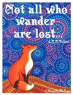 Not all who wonder are lost by Elspeth McLean #fox #tolkein #lordoftherings