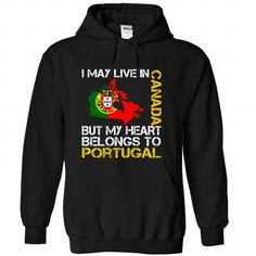 I May Live in Canada But My Heart Belongs To Portugal T-Shirts, Hoodies (39.99$ ==►► Shopping Here!)