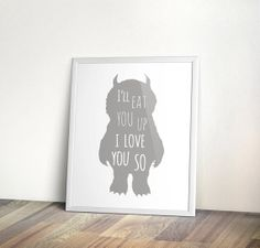 Eat you up I love you so, INSTANT download, Nursery, Grey, Printable Art, Digital, gray nursery wall art, animal, where the wild things are