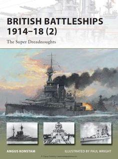 British Battleships 1914-1918 (2) (Osprey New Vanguard 204)