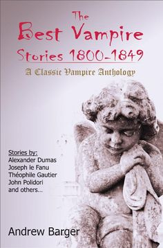 The Best Vampire Short Stories 1800-1849 anthology was a finalist in the International Book Awards. Unearthed from long forgotten journals and magazines, I have found the very best vampire short stories from the first half of the 19th century. They are collected for the first time in this groundbreaking book on the origins of vampire lore.  I combed forgotten journals and mysterious texts to collect the very best vintage vampire stories from this crucial period in vampire literature.
