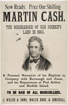 Poster advertising the autobiography of convict and bushranger, Martin Cash. Australian Bush, Australian Vintage, Van Diemen's Land, Port Arthur, Norfolk Island, Oral History, Tasmania, About Uk, Nostalgia