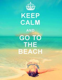 Keep Calm Go to the Beach