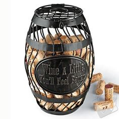 'Wine A Little' Wine Barrel Cork Catcher at Wine Enthusiast - $34.95, Love the saying!