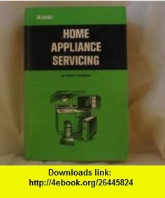 Home Appliance Servicing (9780672233791) Edwin P Anderson , ISBN-10: 0672233797  , ISBN-13: 978-0672233791 ,  , tutorials , pdf , ebook , torrent , downloads , rapidshare , filesonic , hotfile , megaupload , fileserve