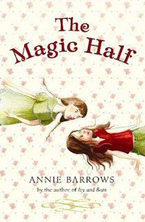 The Magic Half by Annie Barrows.  The magic half is an interesting story that starts in the present with Miri and goes back in time to meet Molly her long lost sister.