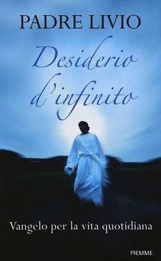 Prezzi e Sconti: #Desiderio d'infinito. vangelo per la vita New  ad Euro 14.87 in #Piemme #Libri