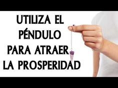 EL SECRETO DEL PÉNDULO PARA CONSEGUIR ABUNDANCIA - YouTube