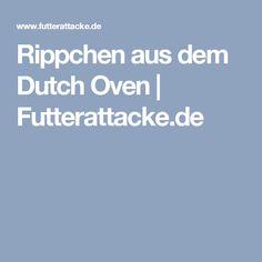 Rippchen aus dem Dutch Oven | Futterattacke.de