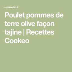 Poulet pommes de terre olive façon tajine | Recettes Cookeo