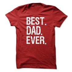 Best DAD Ever T-Shirts, Hoodies. SHOPPING NOW ==► Funny Tee Shirts