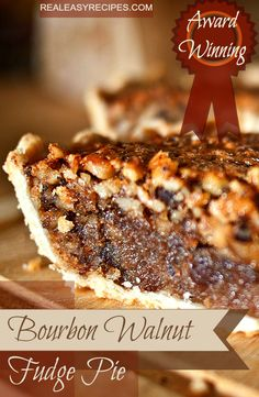 Award Winning Bourbon Walnut Fudge Pie - www.realeasyrecipes.com