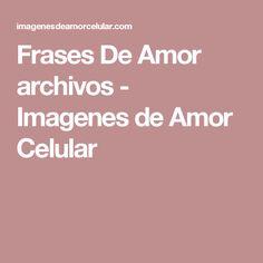 Frases De Amor archivos - Imagenes de Amor Celular