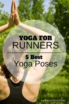 My secret running tip? Yoga. Yoga and Running are two forms of exercise that go hand-in-hand. Here are 5 Yoga Poses for Runners.
