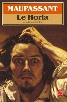 Le Horla : la folie de Maupassant.