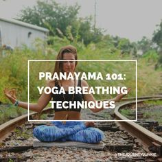 Pranayama 101: Breathing Techniques