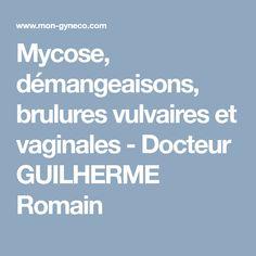 Mycose, démangeaisons, brulures vulvaires et vaginales - Docteur GUILHERME Romain