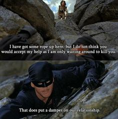 Princess Bride! <3 i use this quote all the time!