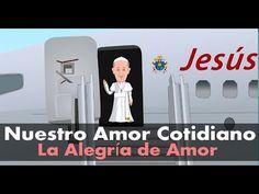 Nuestro Amor Cotidiano | La Alegría de Amor (Amoris Laetitia) Papa Francisco - YouTube