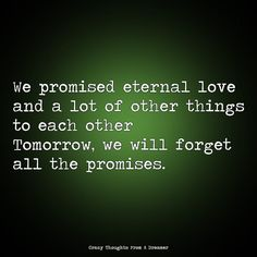 We promised eternal love and a lot of other things to each other. Tomorrow, we will forget all the promises. Ragamuffin, Eternal Love, Monsoon, The Dreamers, Forget, Thoughts, Instagram, Ragamuffin Cat, Tanks