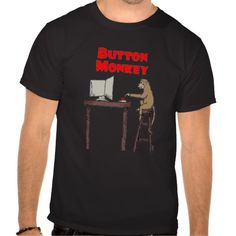 """Button Monkey"" Dark T-shirt in each seller & make purchase online for cheap. Choose the best price and best promotion as you thing Secure Checkout you can trust Buy bestHow to          	""Button Monkey"" Dark T-shirt Here a great deal..."