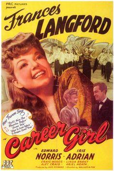 Career Girl (1944) Stars: Frances Langford, Edward Norris, Iris Adrian ~ Director: Wallace Fox