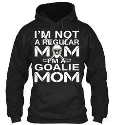 I'm Not A Regular Mom I'm A Goalie Mom Black Sweatshirt Front