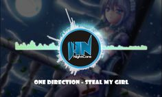 Nightcore STEAL MY GIRL One Direction