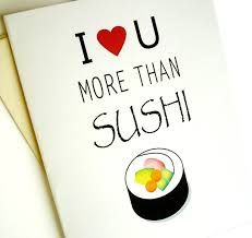 Sushi Card - I Love You More Than Sushi - Anniversary - Birthday - Wedding - Groom USD) by lilcubby Love You More Than, I Love You, My Love, Sushi, Valentine Day Gifts, Valentines, Asian Cards, Bday Cards, Wedding Groom